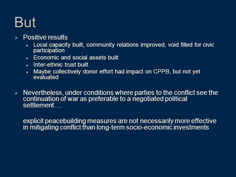 But Positive results. Local capacity built, community relations improved, void filled for civic participation.