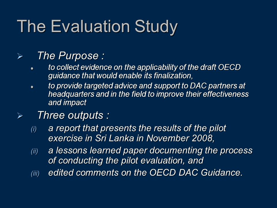 The Evaluation Study The Purpose : Three outputs :