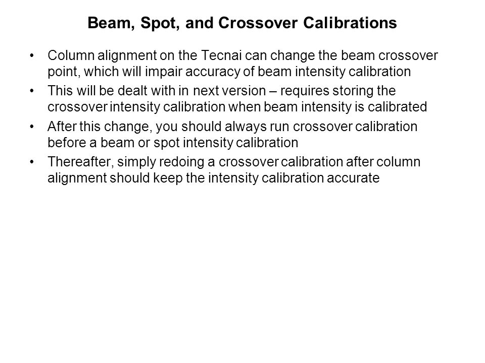 Beam, Spot, and Crossover Calibrations