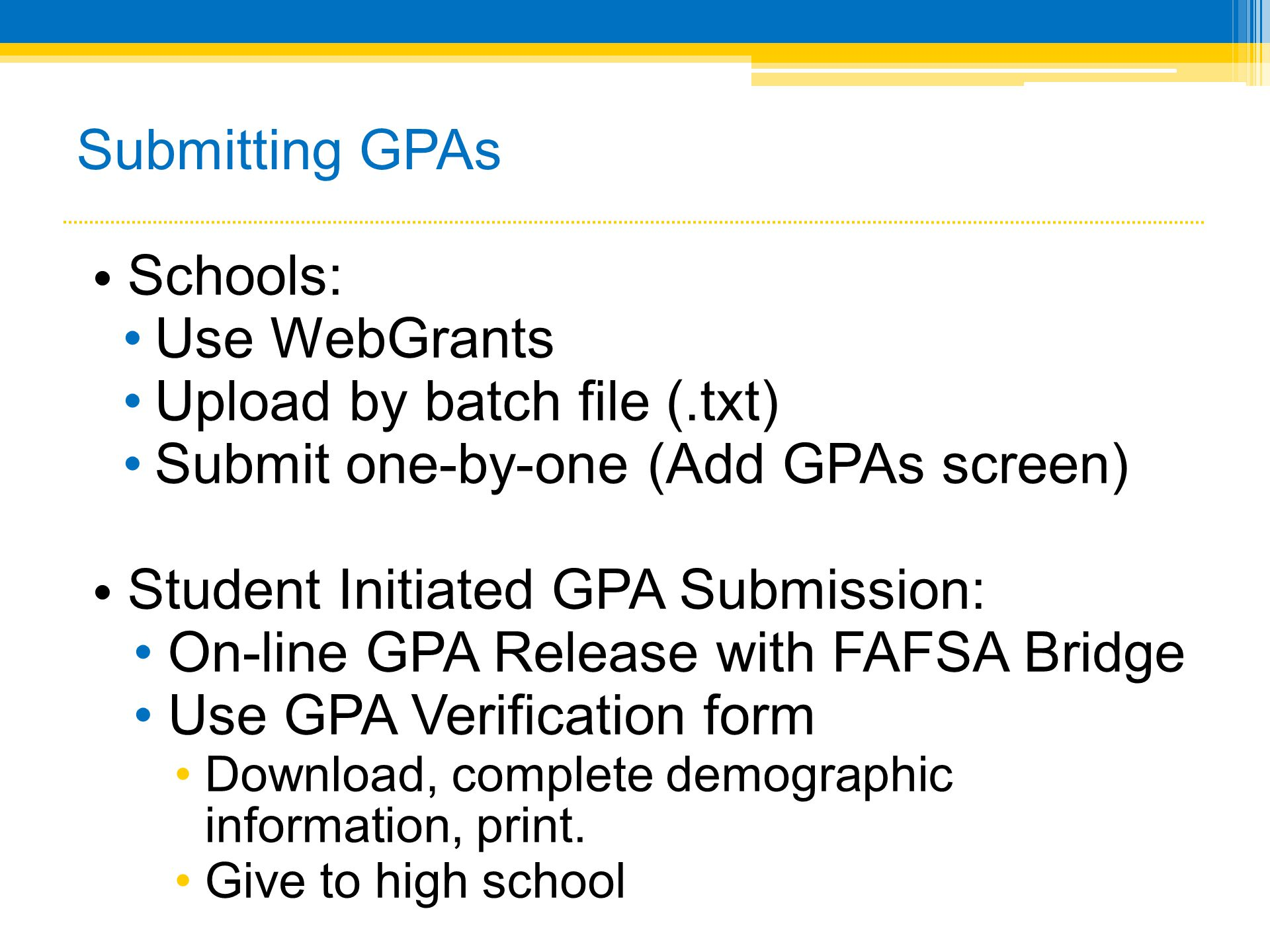 Upload by batch file (.txt) Submit one-by-one (Add GPAs screen)