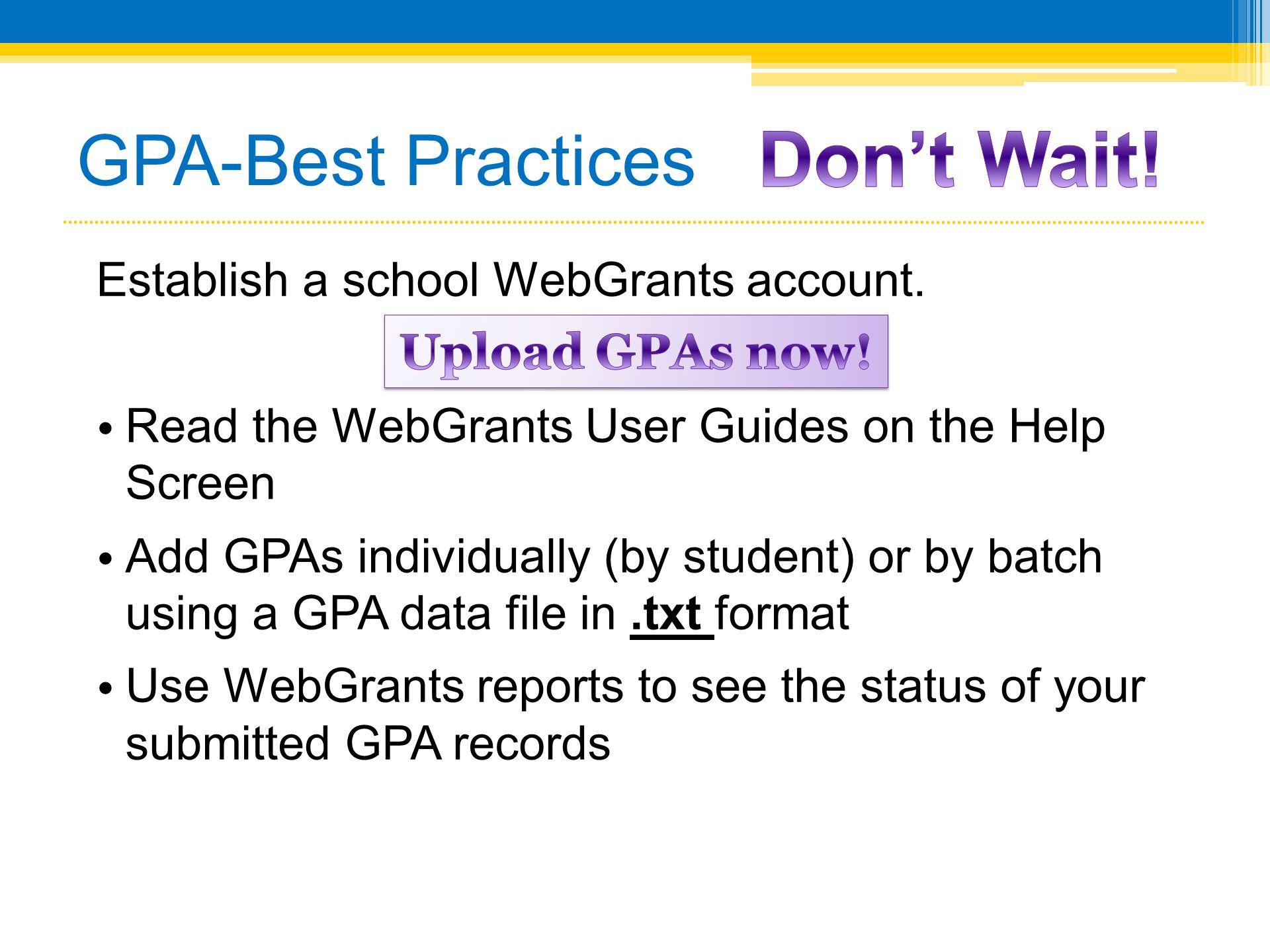 Don't Wait! GPA-Best Practices Upload GPAs now!