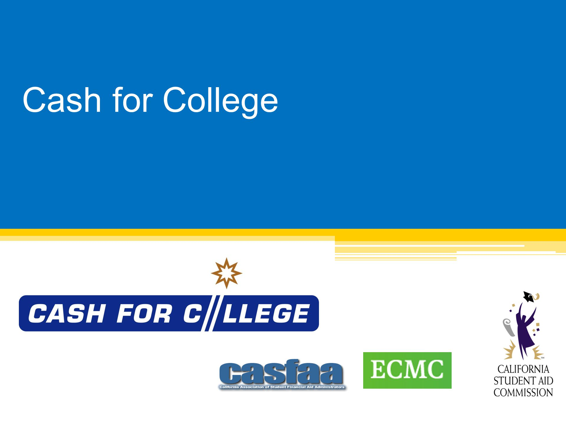 Cash for College