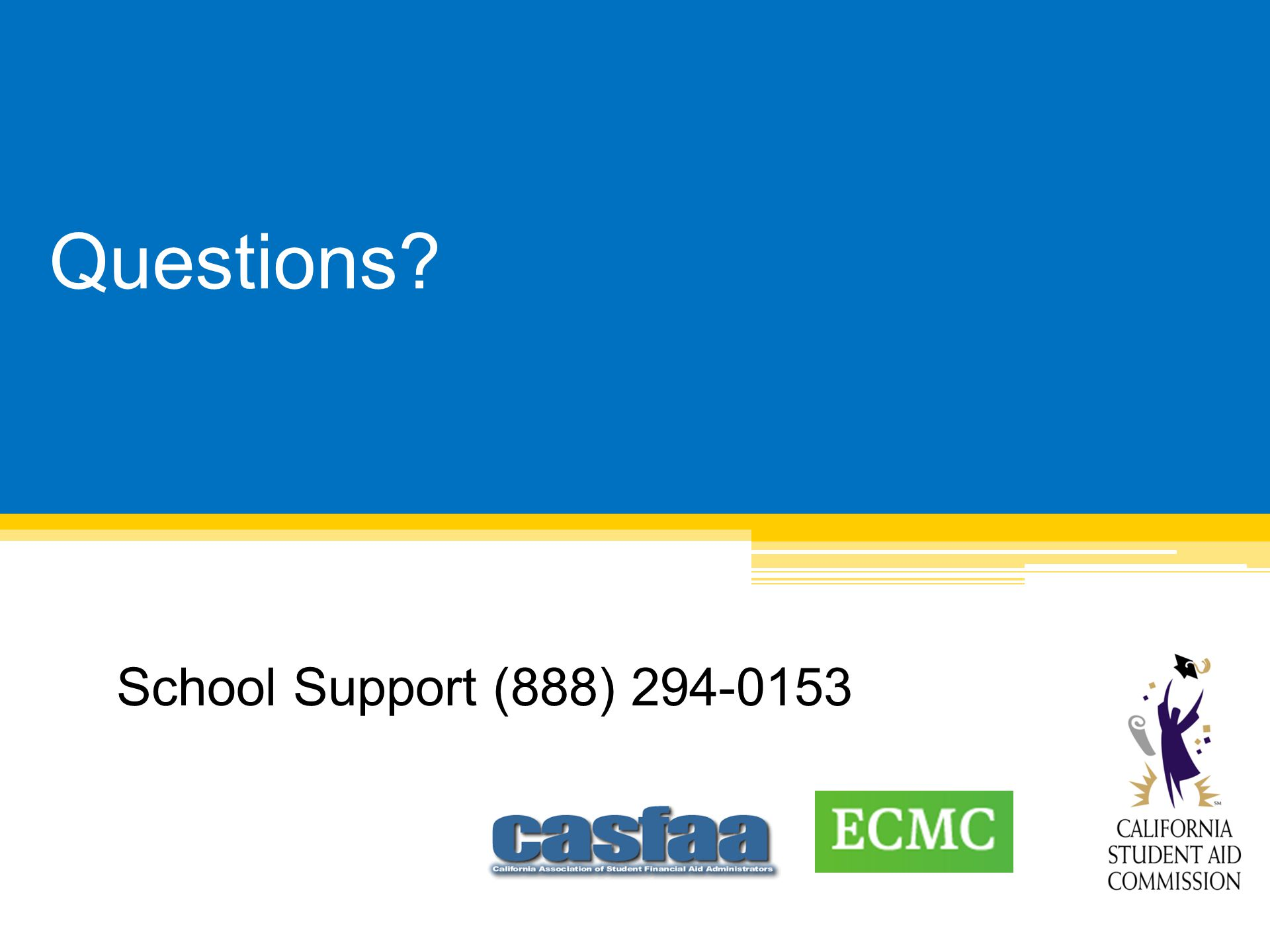 Questions Questions School Support (888) 294-0153