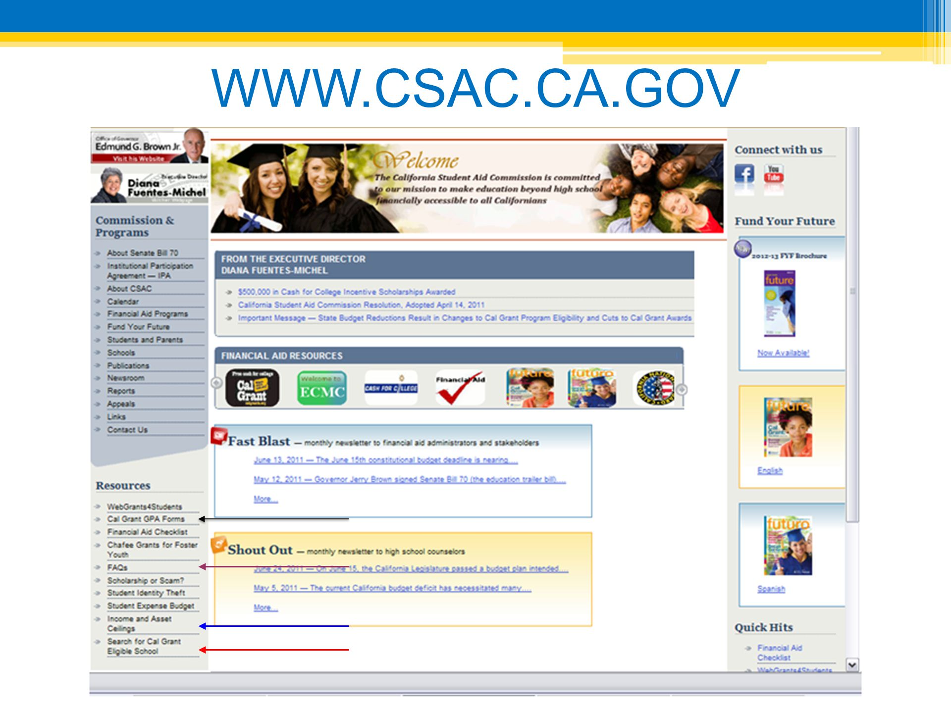 WWW.CSAC.CA.GOV On the CSAC home page you can find: