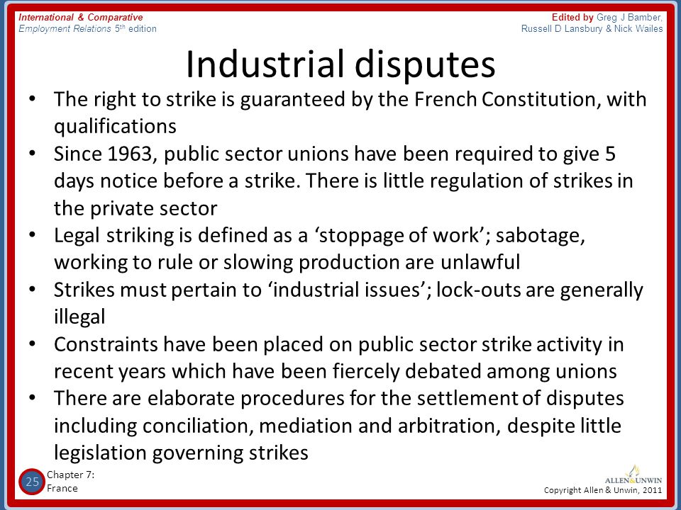 Industrial disputes The right to strike is guaranteed by the French Constitution, with qualifications.