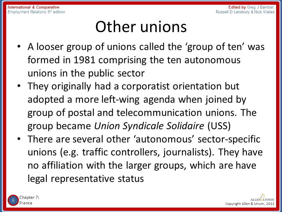 Other unions A looser group of unions called the 'group of ten' was formed in 1981 comprising the ten autonomous unions in the public sector.