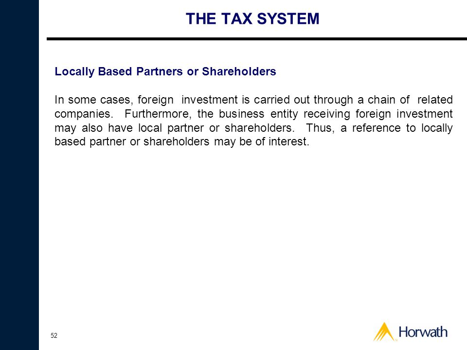 THE TAX SYSTEM Locally Based Partners or Shareholders
