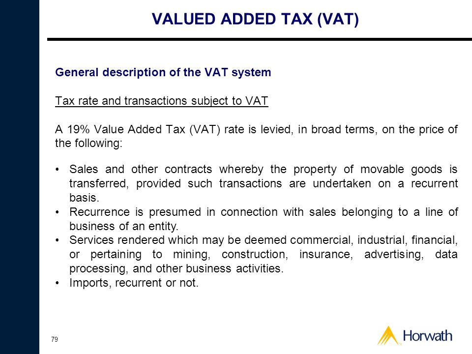 VALUED ADDED TAX (VAT) General description of the VAT system