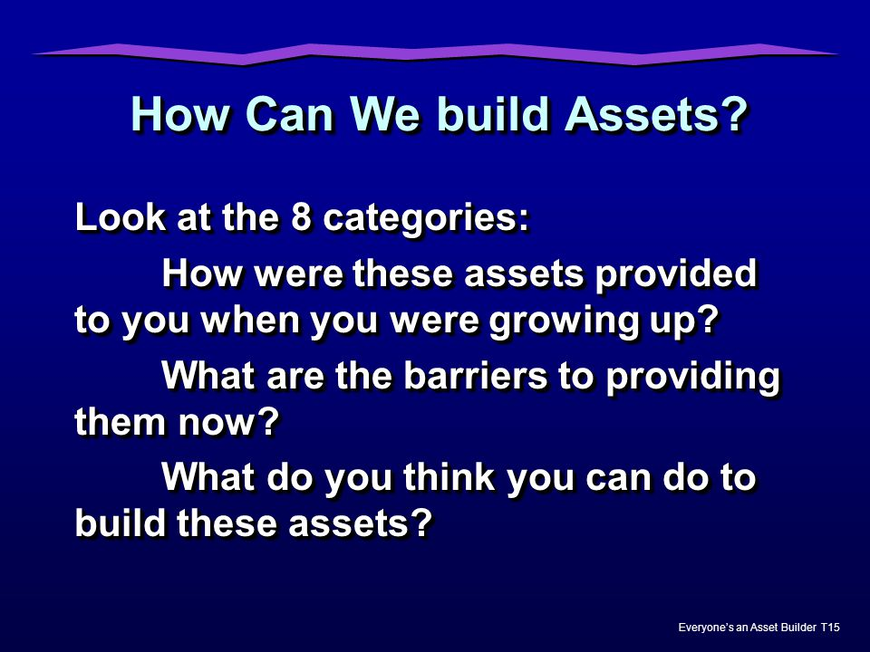 How Can We build Assets Look at the 8 categories: