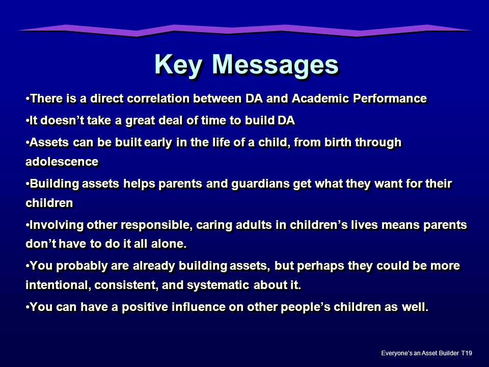 Key Messages There is a direct correlation between DA and Academic Performance. It doesn't take a great deal of time to build DA.