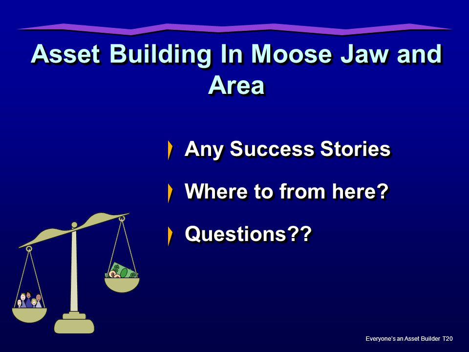 Asset Building In Moose Jaw and Area