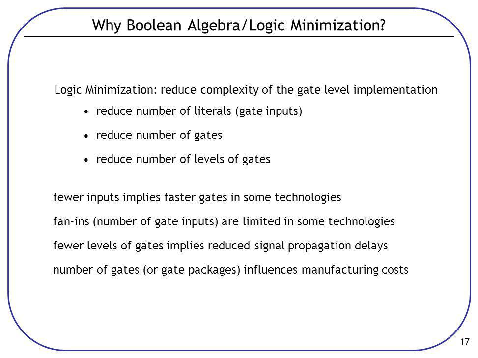 Why Boolean Algebra/Logic Minimization