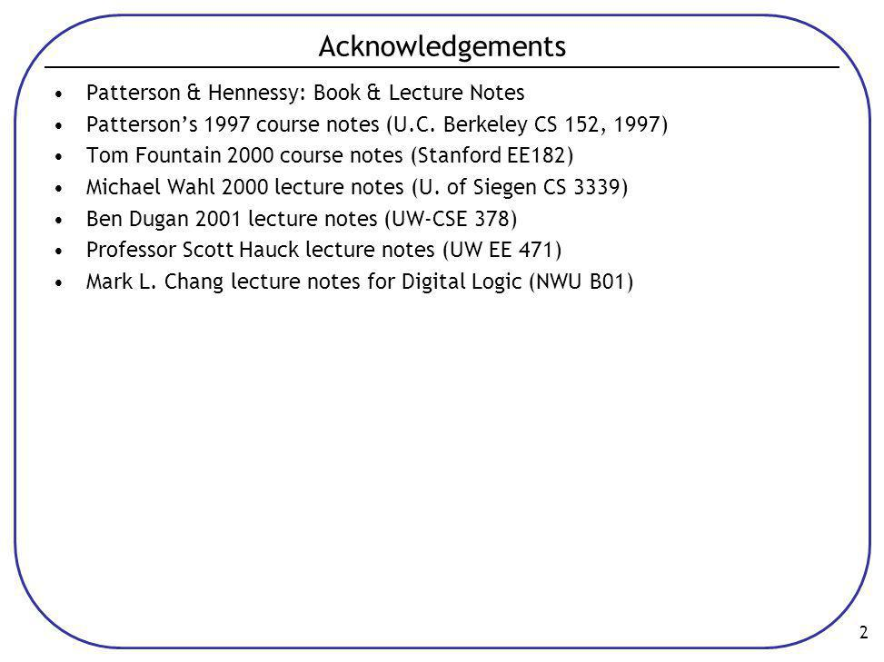 Acknowledgements Patterson & Hennessy: Book & Lecture Notes