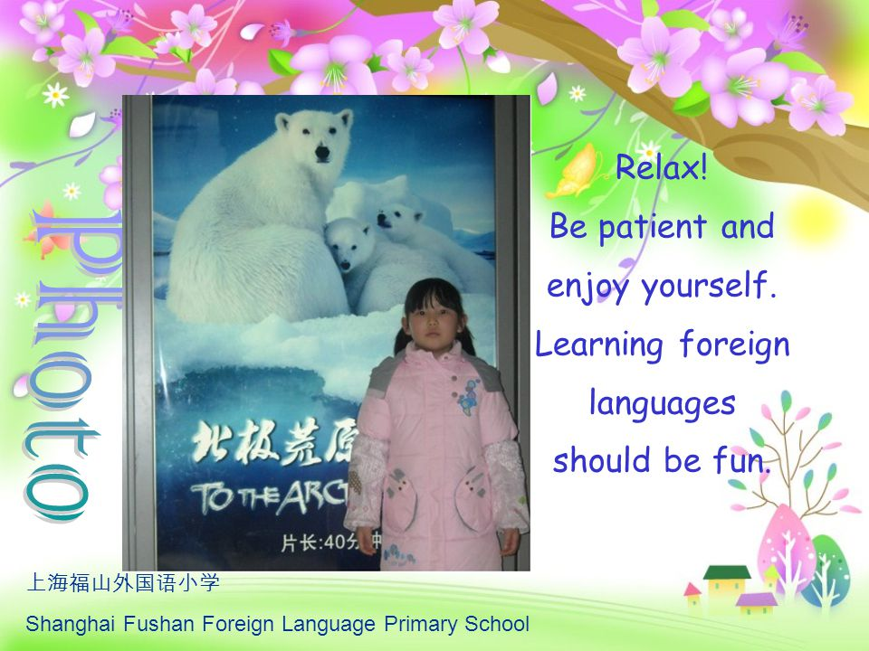 Photo Relax! Be patient and enjoy yourself. Learning foreign languages