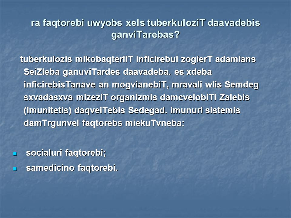 ra faqtorebi uwyobs xels tuberkuloziT daavadebis ganviTarebas