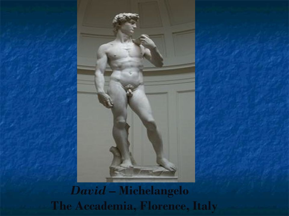 David – Michelangelo The Accademia, Florence, Italy