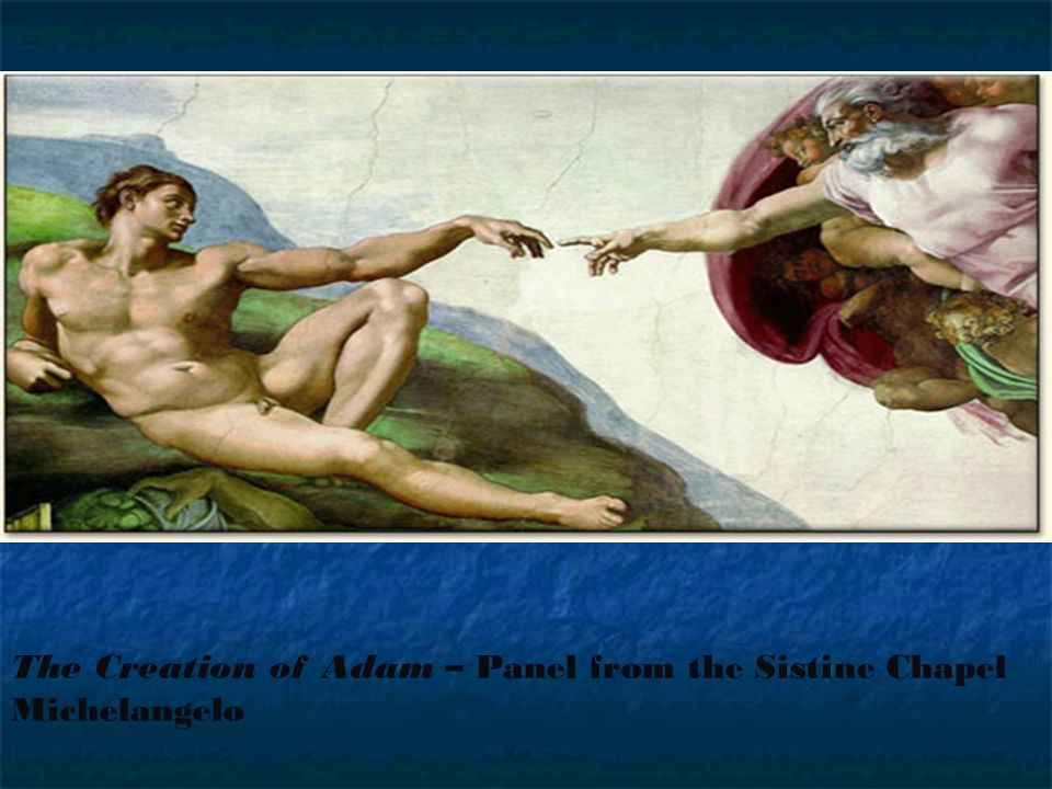 The Creation of Adam – Panel from the Sistine Chapel
