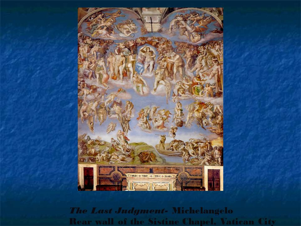 The Last Judgment- Michelangelo