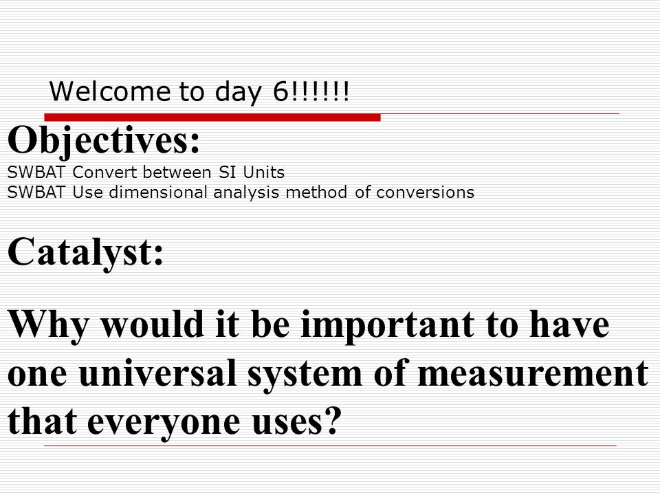 Objectives: Catalyst: