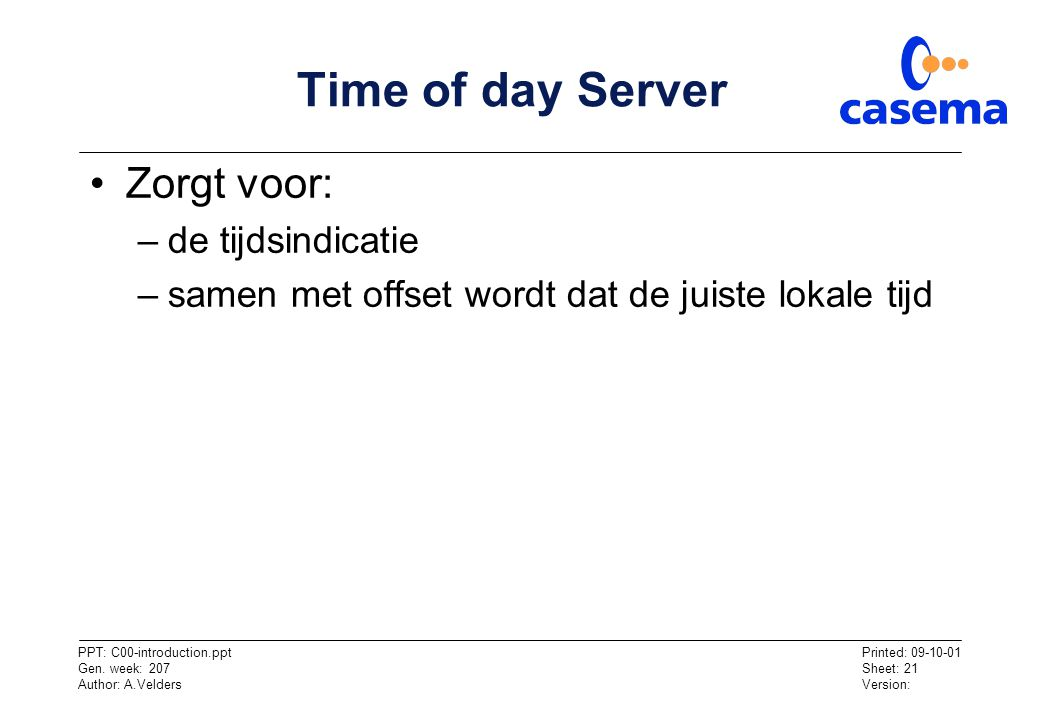 Time of day Server Zorgt voor: de tijdsindicatie