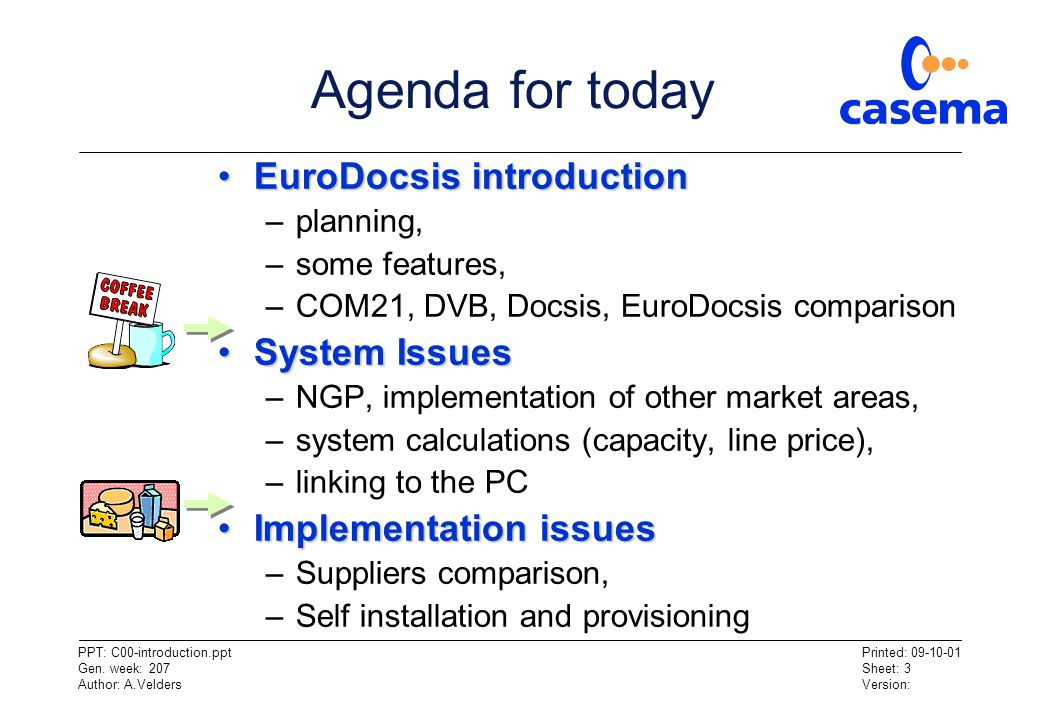Agenda for today EuroDocsis introduction System Issues