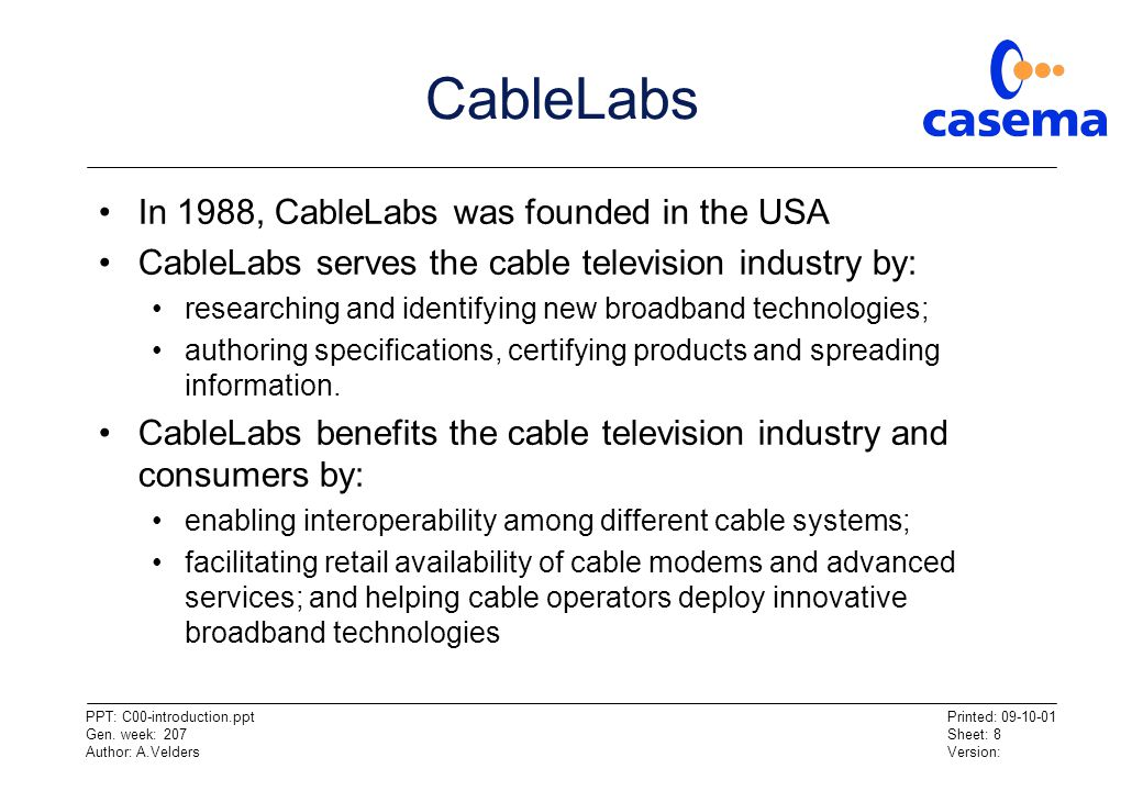 CableLabs In 1988, CableLabs was founded in the USA