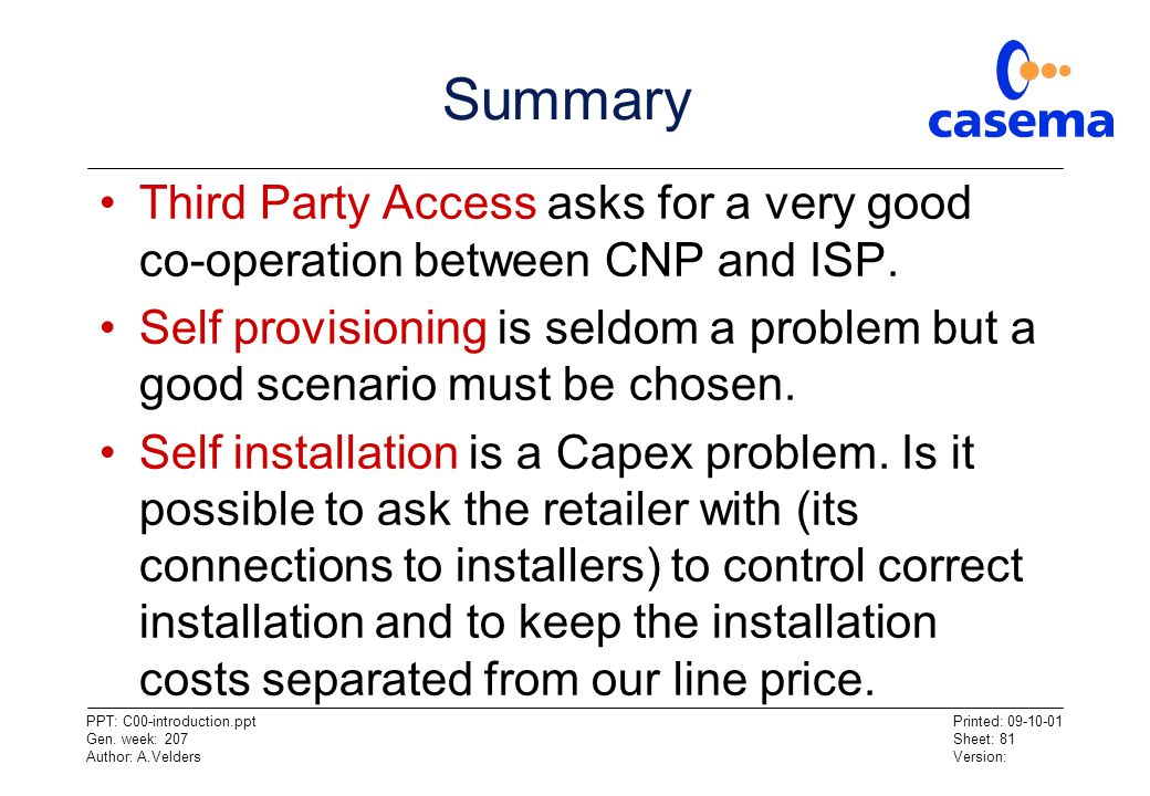 Summary Third Party Access asks for a very good co-operation between CNP and ISP.
