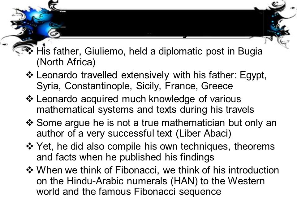 More History… His father, Giuliemo, held a diplomatic post in Bugia (North Africa)