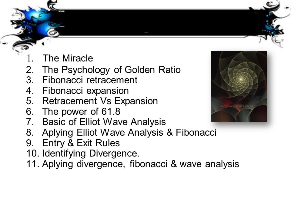 1. The Miracle 2. The Psychology of Golden Ratio 3
