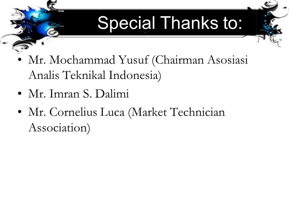 Special Thanks to: Mr. Mochammad Yusuf (Chairman Asosiasi Analis Teknikal Indonesia) Mr. Imran S. Dalimi.