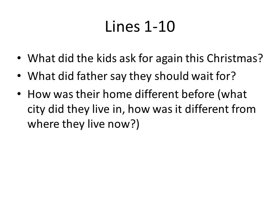 Lines 1-10 What did the kids ask for again this Christmas