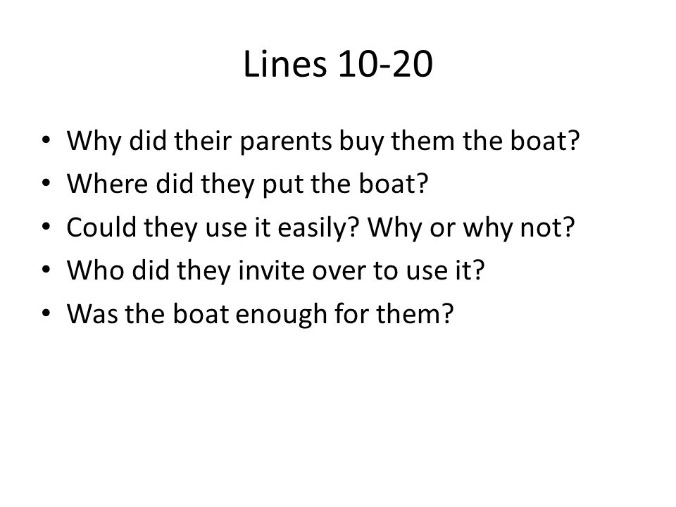 Lines 10-20 Why did their parents buy them the boat