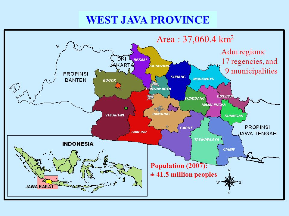 WEST JAVA PROVINCE Area : 37,060.4 km2 Adm regions: 17 regencies, and