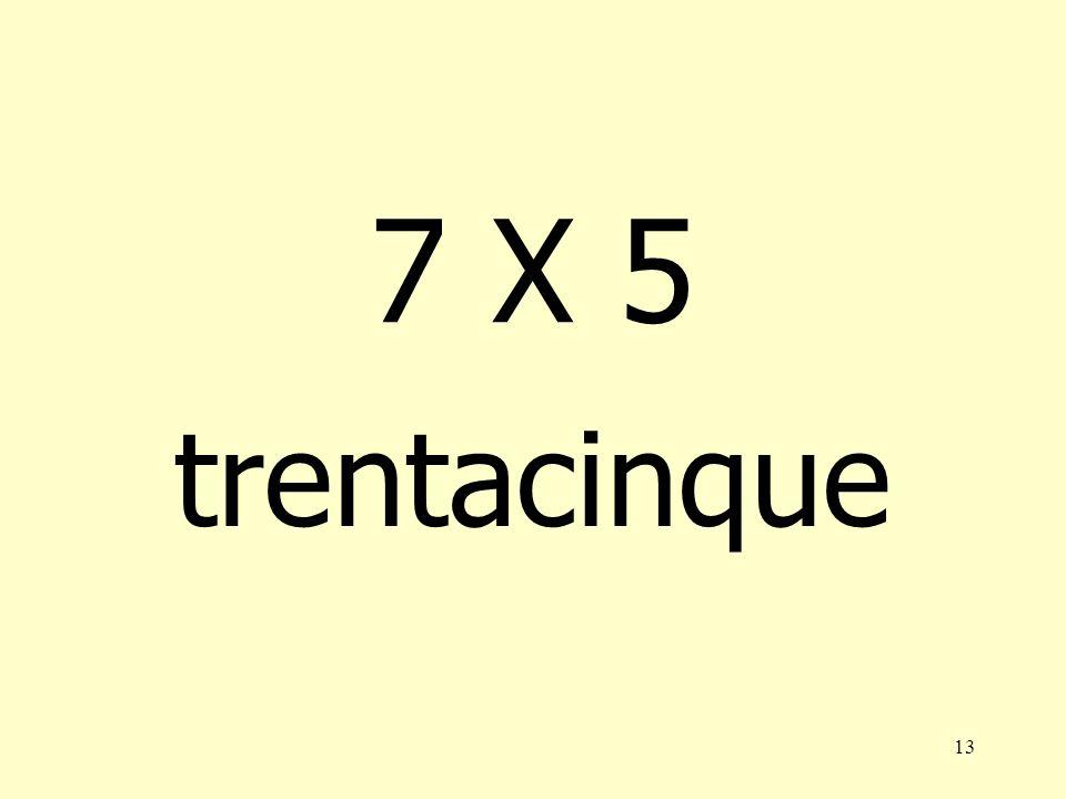 7 X 5 trentacinque