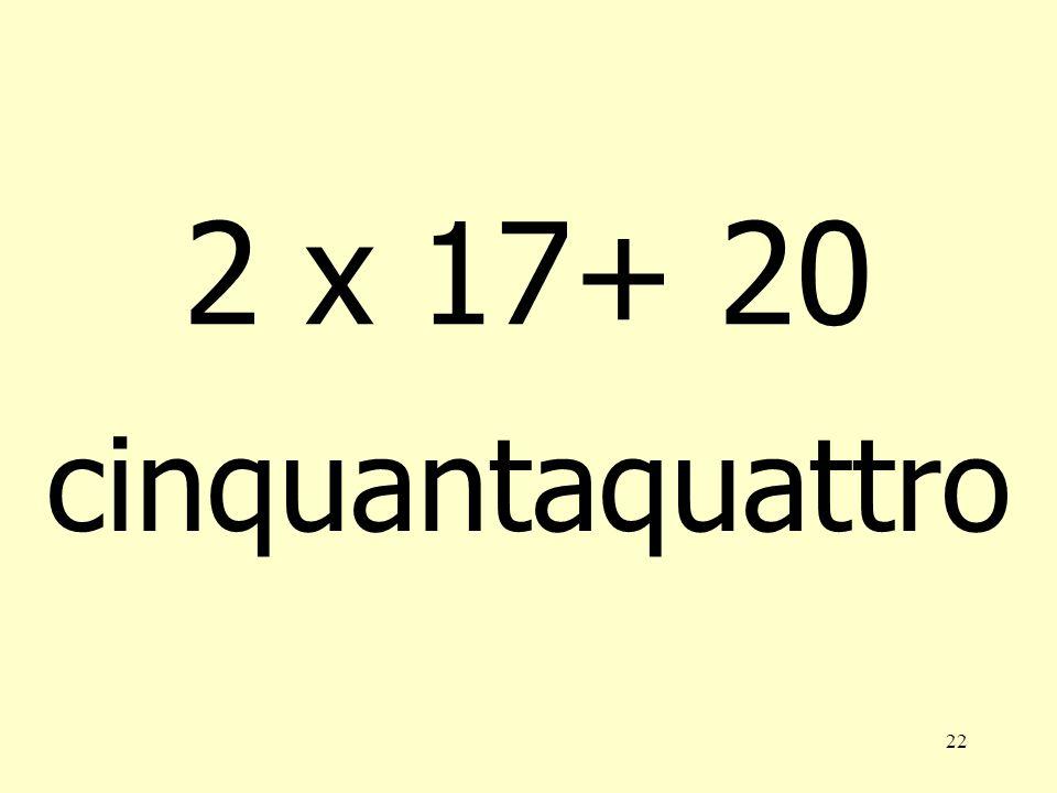 2 x 17+ 20 cinquantaquattro