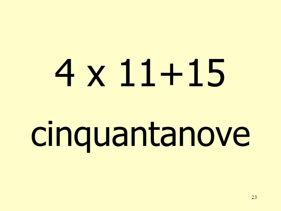 4 x 11+15 cinquantanove
