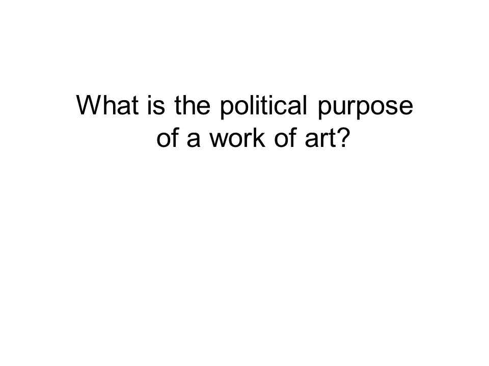 What is the political purpose of a work of art