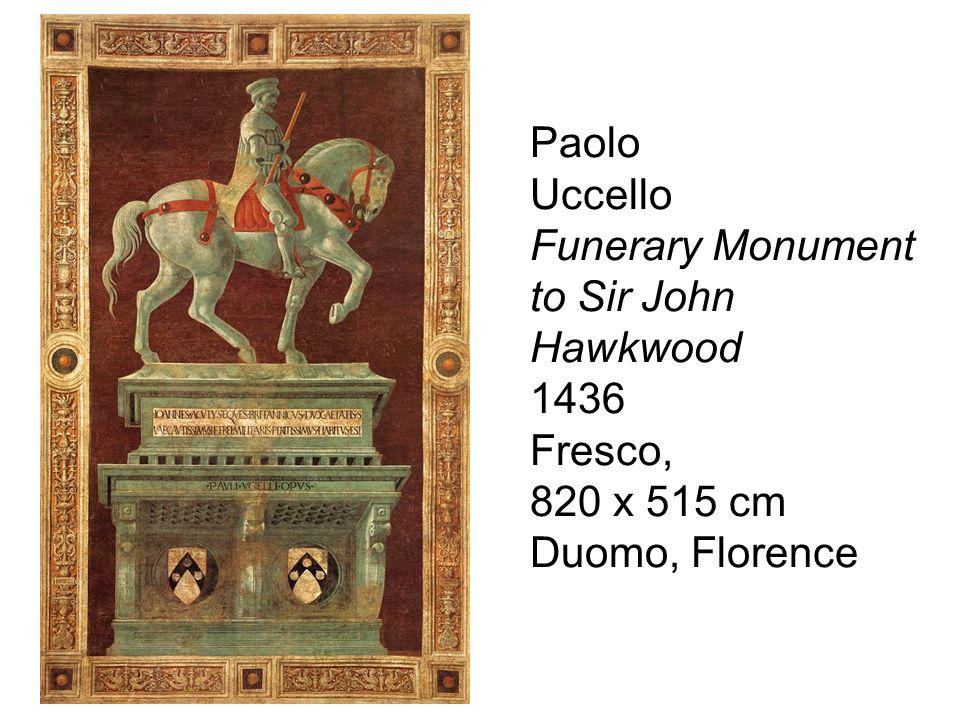 Paolo Uccello Funerary Monument to Sir John Hawkwood 1436 Fresco, 820 x 515 cm Duomo, Florence