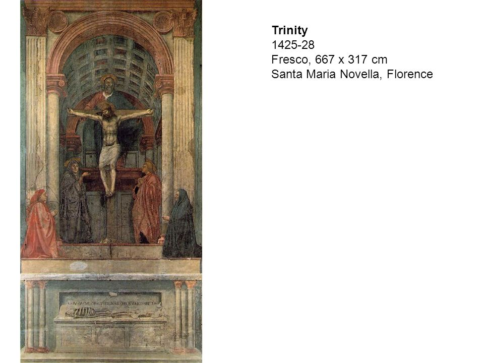 Trinity 1425-28 Fresco, 667 x 317 cm Santa Maria Novella, Florence