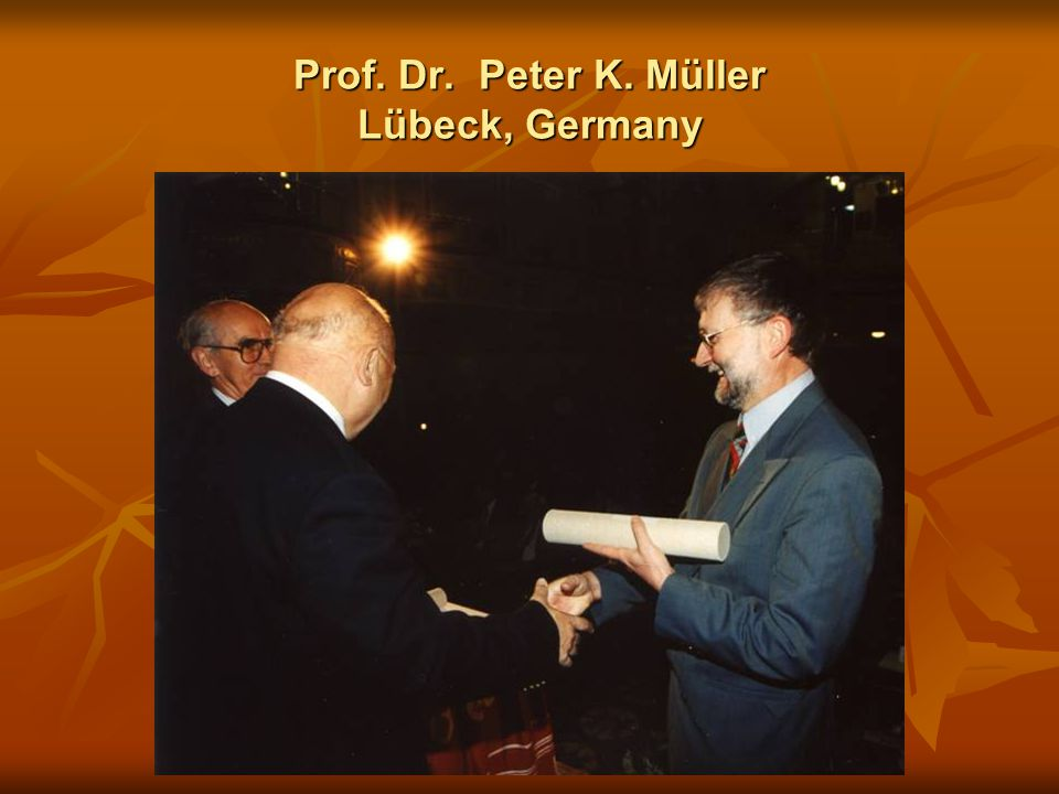 Prof. Dr. Peter K. Müller Lübeck, Germany