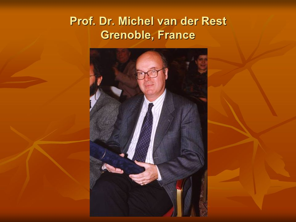 Prof. Dr. Michel van der Rest Grenoble, France