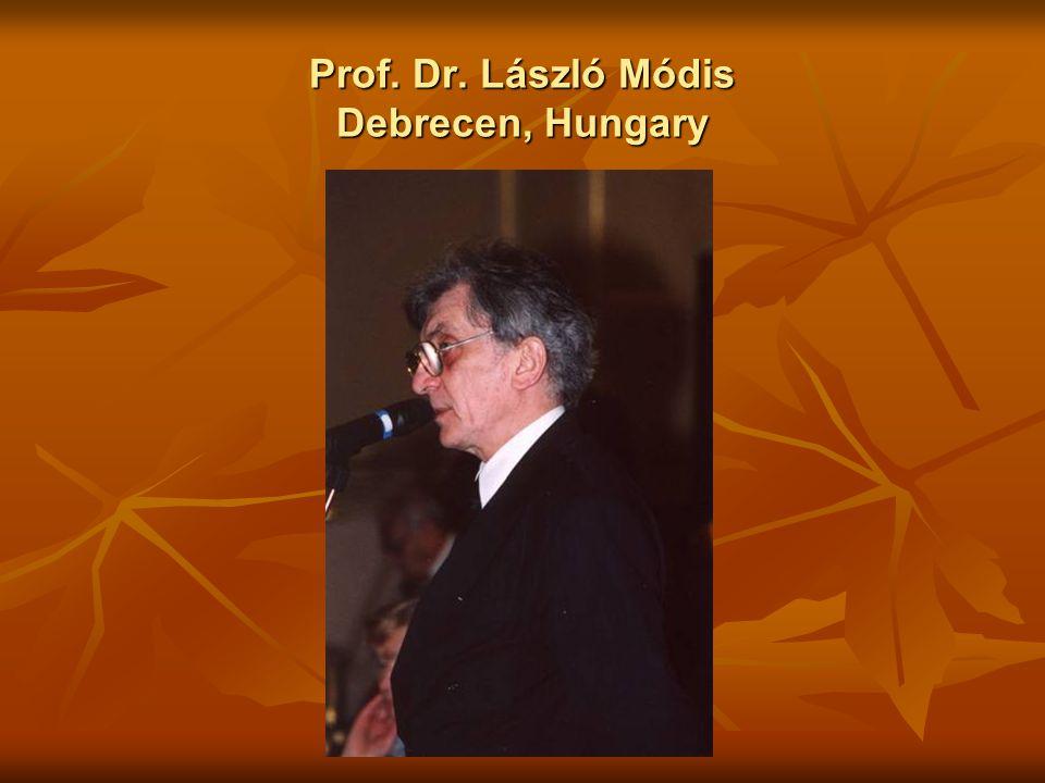 Prof. Dr. László Módis Debrecen, Hungary