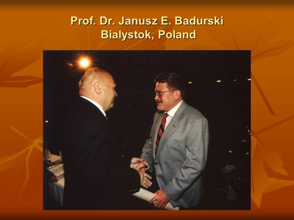 Prof. Dr. Janusz E. Badurski Bialystok, Poland