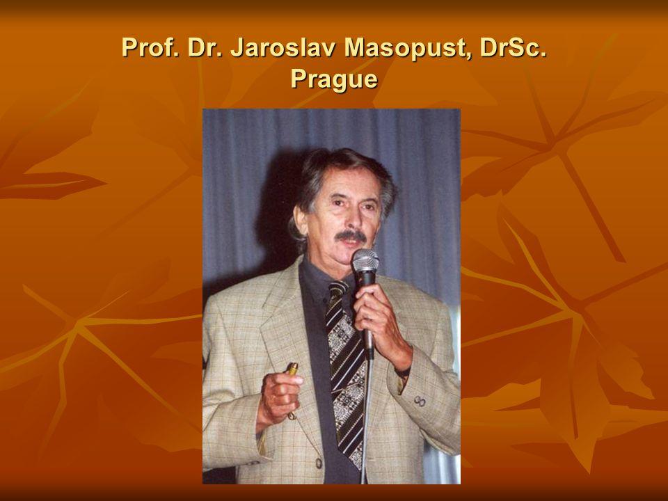 Prof. Dr. Jaroslav Masopust, DrSc. Prague