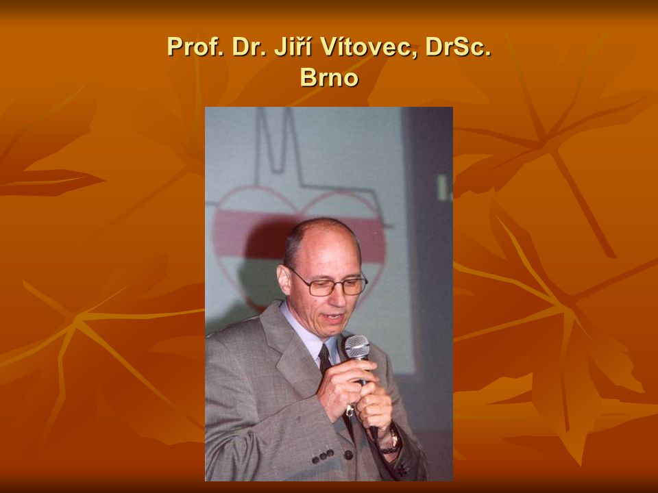 Prof. Dr. Jiří Vítovec, DrSc. Brno