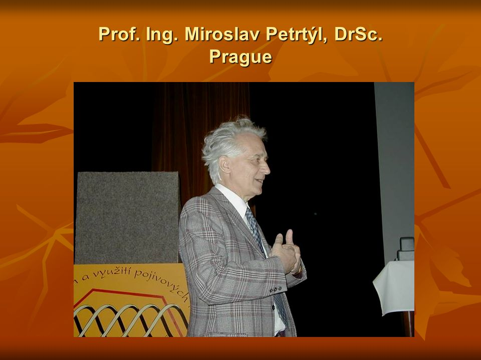 Prof. Ing. Miroslav Petrtýl, DrSc. Prague