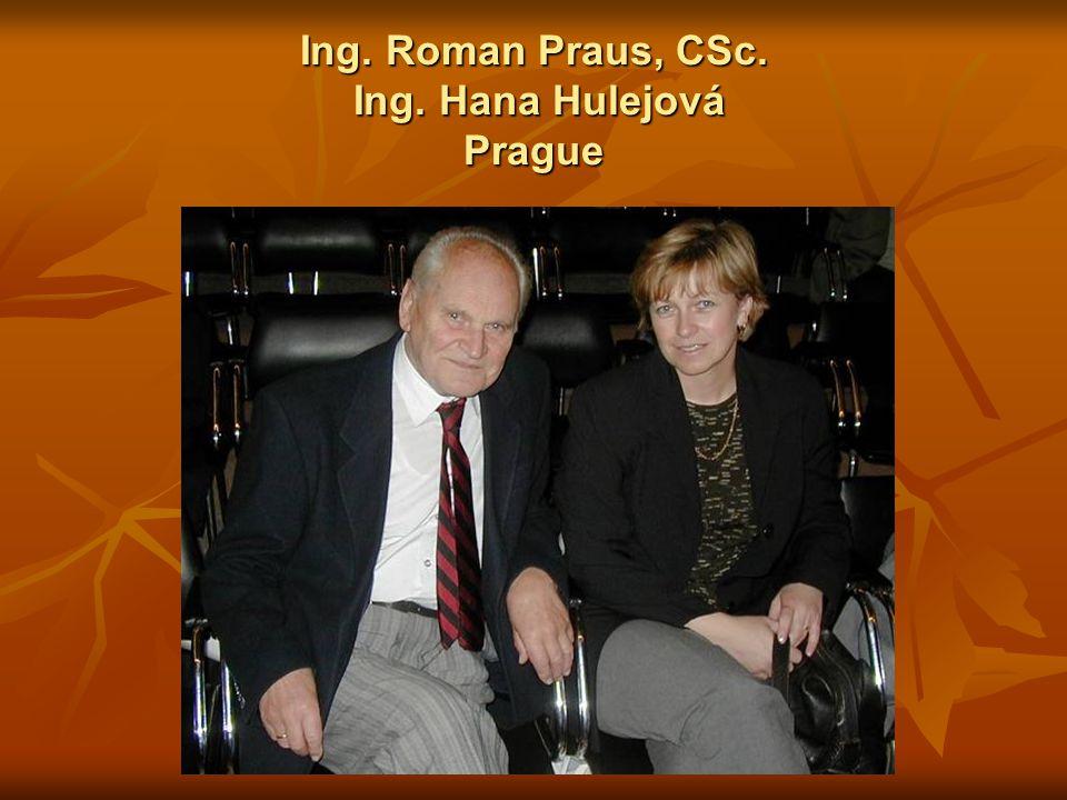 Ing. Roman Praus, CSc. Ing. Hana Hulejová Prague