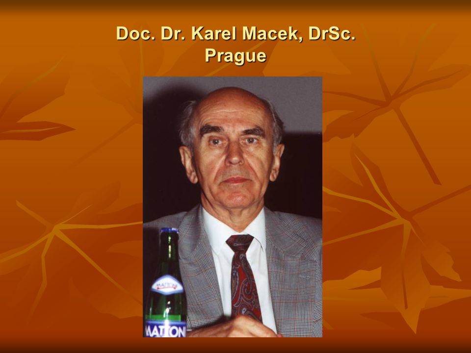 Doc. Dr. Karel Macek, DrSc. Prague