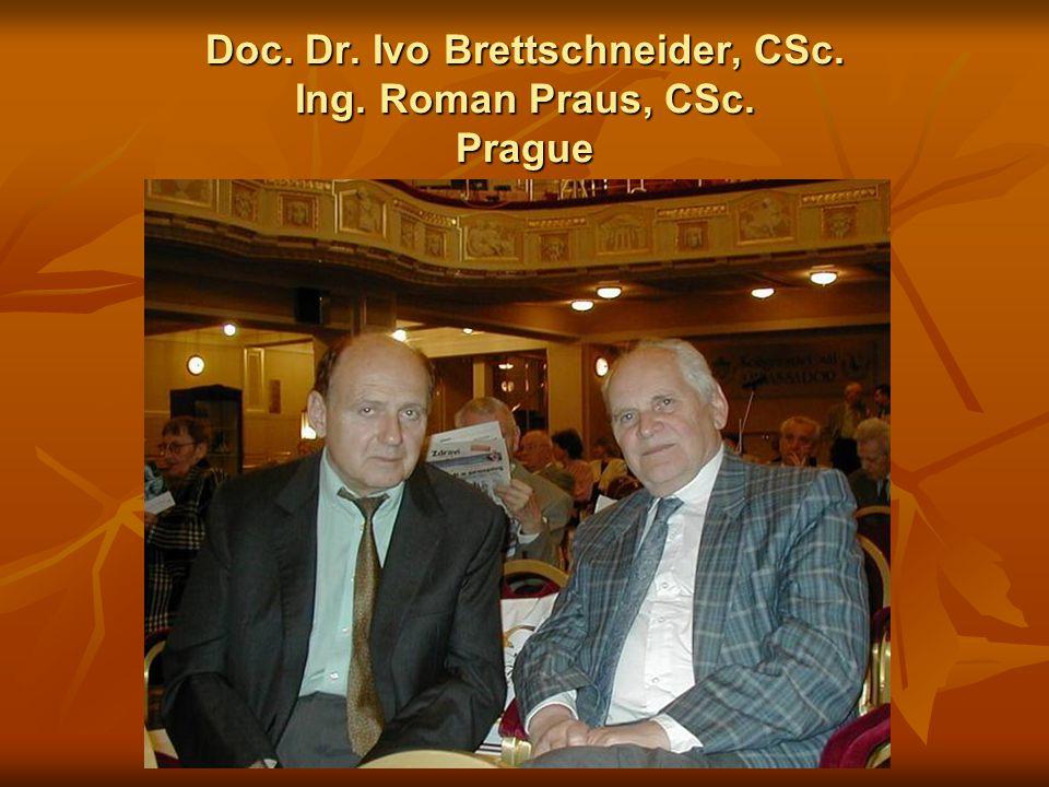 Doc. Dr. Ivo Brettschneider, CSc. Ing. Roman Praus, CSc. Prague