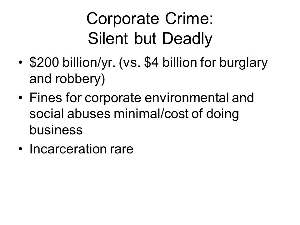 Corporate Crime: Silent but Deadly